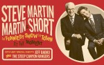 Image for Steve Martin & Martin Short: The Funniest Show In Town at the Moment **NEW DATE**